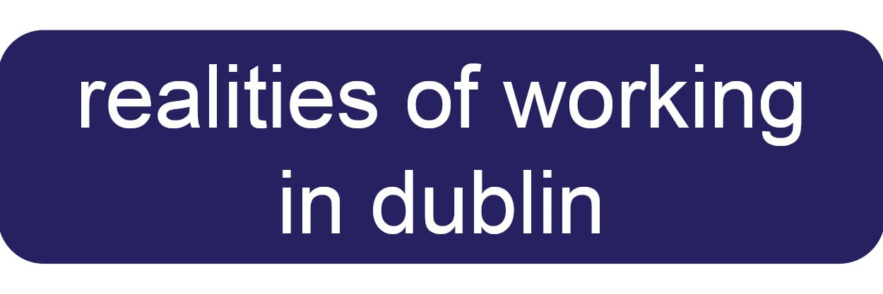 Realities of Working in Dublin Button